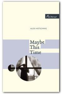 Maybe This Time Alois Hotschnig Peirene Press