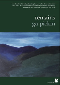 Remains by GA Pickin, Nightjar Press, reviewed by Elinor Walpole