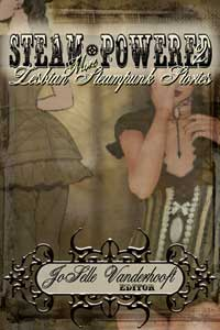 Steam-Powered 2: More Lesbian Steampunk Stories Tori Truslow JoSelle Vanderhooft