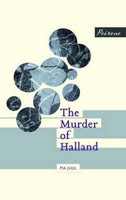 The Murder of Halland, by Pia Juul (tr. Martin Aitken), reviewed by Nick Sweeney