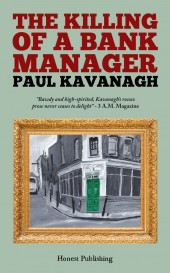 The Killing of a Bank Manager by Paul Kavanagh