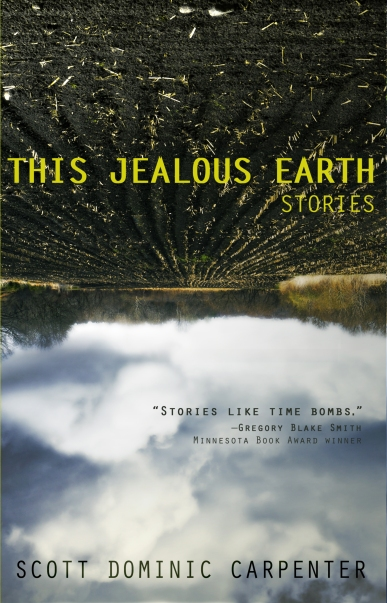 This Jealous Earth by Scott Dominic Carpenter