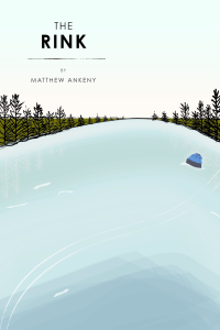 The Rink Matthew Ankeny